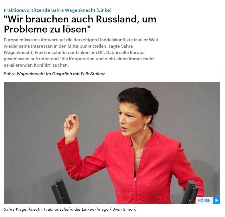 Deutschlandfunk - Sahra Wagenknecht im Gespräch mit Falk Steiner -  Fraktionsvorsitzende Sahra Wagenknecht (Linke): 'Wir brauchen auch Russland, um Probleme zu lösen'