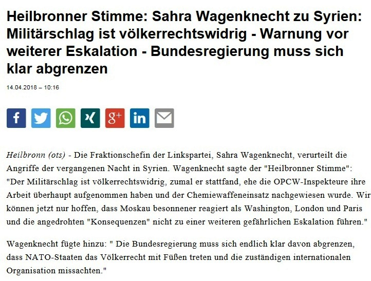 Heilbronner Stimme: Sahra Wagenknecht zu Syrien: Militärschlag ist völkerrechtswidrig - Warnung vor weiterer Eskalation - Bundesregierung muss sich klar abgrenzen - Datum: 14.04.2018
