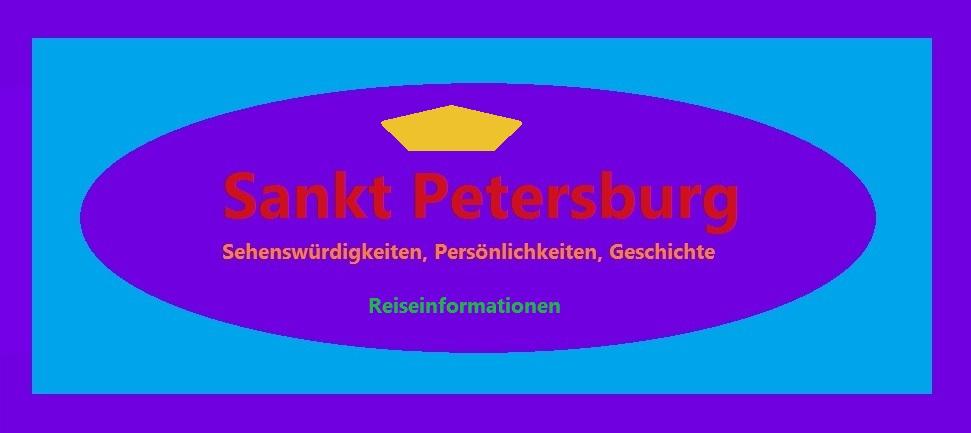 Sankt Petersburg - Venedig des Nordens - Sehenswürdigkeiten, Persönlichkeiten, Geschichte - Reiseinformationen - Link: http://www.petersburg-info.de/