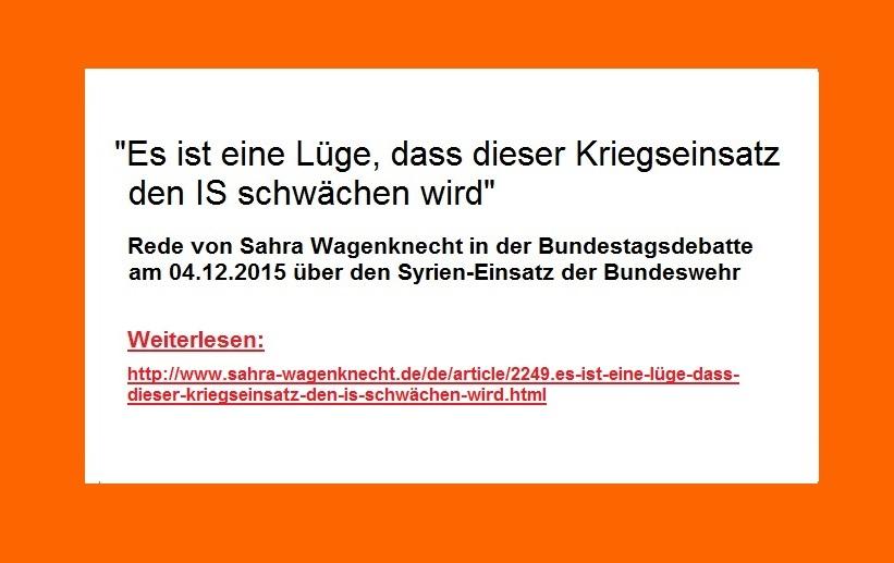 Es ist eine Lüge, dass dieser Kriegseinsatz den IS schwächen wird | Rede von Sahra Wagenknecht in der Bundestagsdebatte am 04.12.2015 über den Syrien-Einsatz der Bundeswehr
