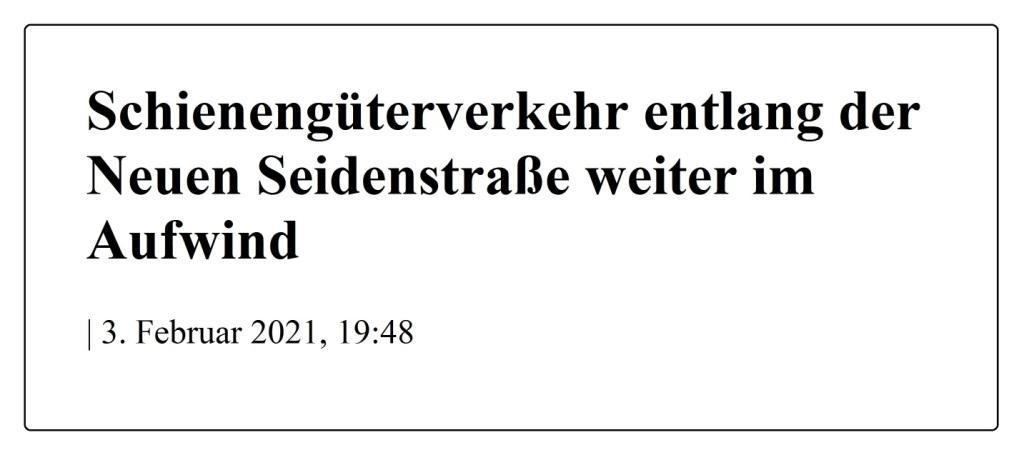 Schienengüterverkehr entlang der Neuen Seidenstraße weiter im Aufwind - The World News Monitor - Fakten, Analyse, Nachhaltigkeit -   3. Februar 2021, 19:48