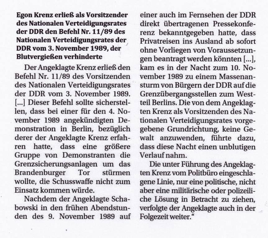 Egon Krenz erließ als damaliger Vorsitzender des Verteidigungsrates der DDR den Befehl Nr. 11/89 des Nationalen Verteidungsrates der DDR vom 3. November 1989, der das Blutvergießen verhinderte -   Aus dem Urteil: '...sorgte initiativreich dafür, dass es zu keinem Blutvergießen kam'  - Egon Krenz und Friedrich Wolff, zwei alte Genossen, reden über die unterschiedlichen Systeme in Ost und West und ihre Erfahrungen damit  - Berliner Zeitung vom 31.05.2021, Seite 8 - Aus dem Posteingang von Egon Krenz vom 31.05.2021