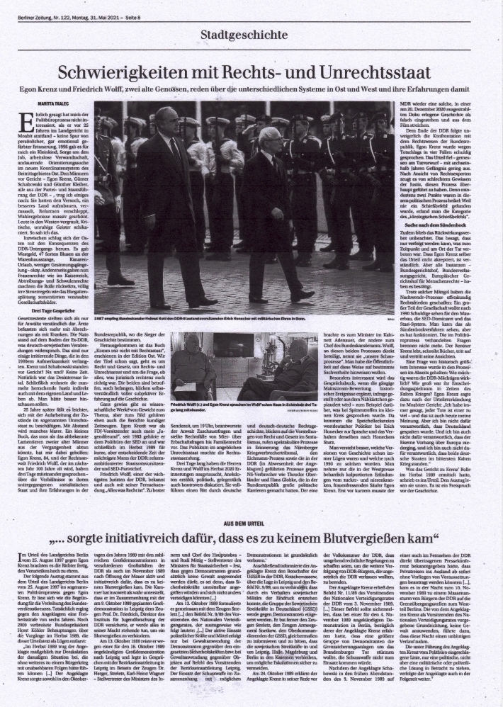 Schwierigkeiten mit Rechts- und Unrechtsstaat - Egon Krenz und Friedrich Wolff, zwei alte Genossen, reden über die unterschiedlichen Systeme in Ost und West und ihre Erfahrungen damit  - Berliner Zeitung vom 31.05.2021, Seite 8 - Aus dem Posteingang von Egon Krenz vom 31.05.2021