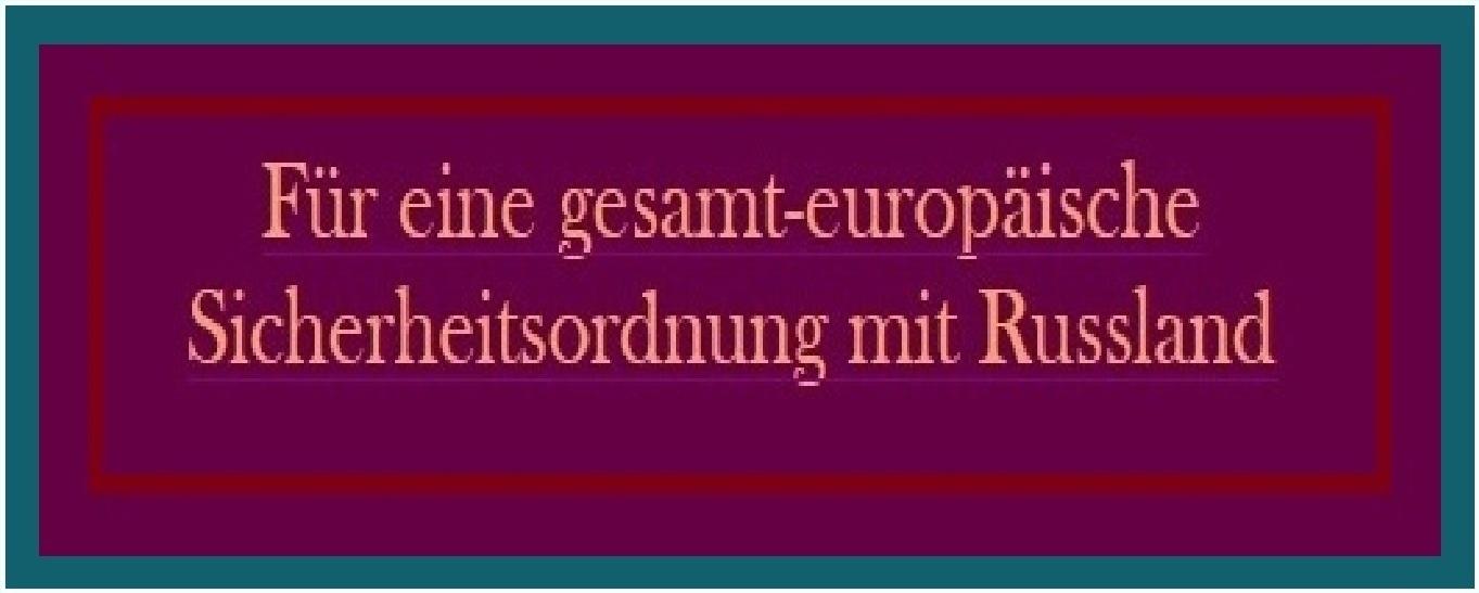 Beitrag in der Neuen Rheinischen Zeitung - Für eine gesamt-europäische Sicherheitsordnung mit Russland