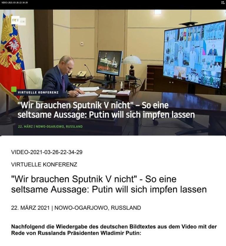 'Wir brauchen Sputnik V nicht' - So eine seltsame Aussage: Putin will sich impfen lassen - Video von der Virtuellen Konferenz am 22. März 2021 mit der Rede von Russlands Präsident Wladimir Putin mit deutschem Bildtext  - Aus dem Posteingang von Dr. Marianne Linke vom 27.03.2021 - Link: VIDEO-2021-03-26-22-34-29.mp4