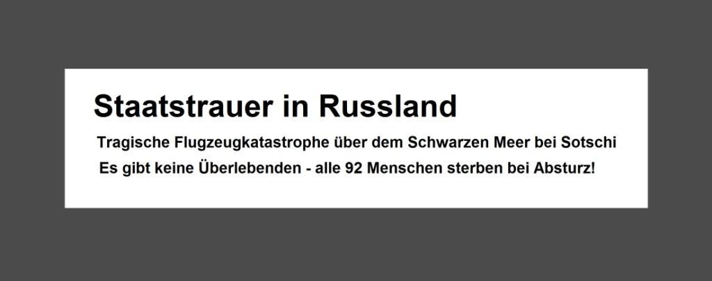 Flugzeugkatastrophe bei Sotschi mit 92 Menschen an Bord - Staatstrauer in Russland - Flugzeugkatastrophe am 25.Dezember 2016 über dem Schwarzen Meer bei Sotschi - es gibt keine Überlebenden - alle 92 Menschen sterben bei dem Absturz einer TU-154! - Ostsee-Rundschau.de