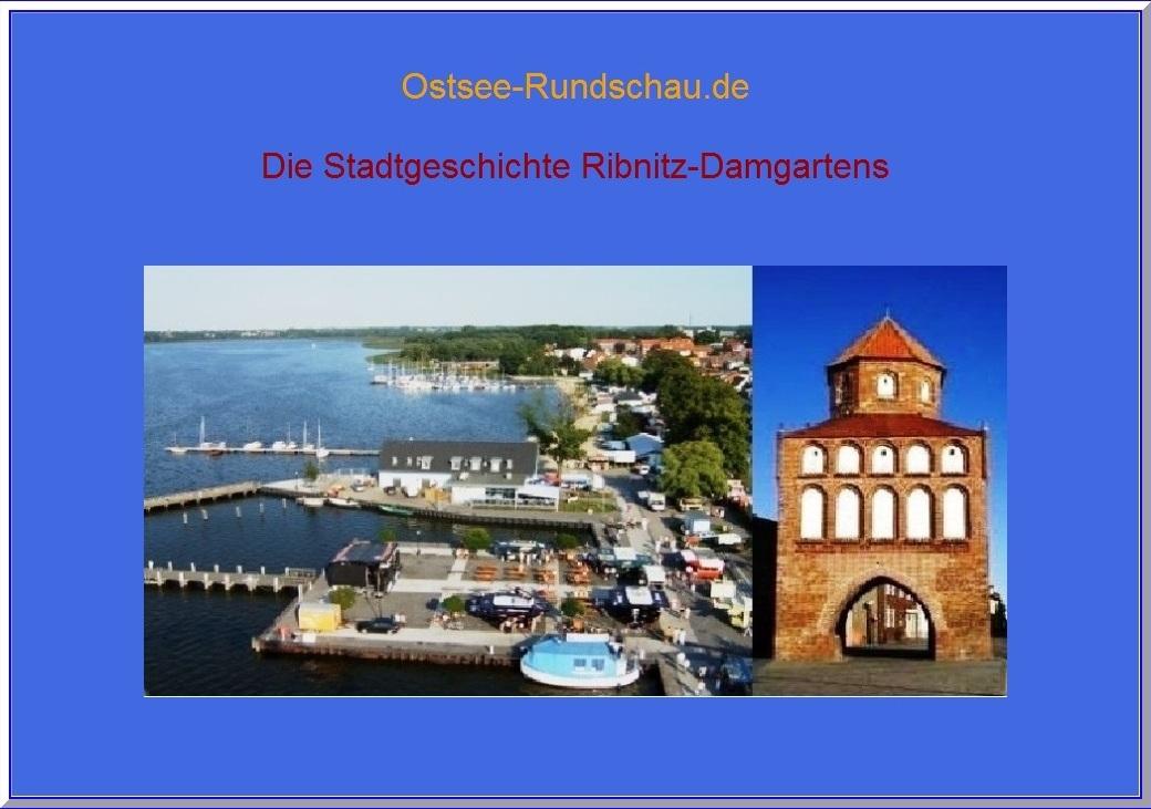 Die Stadtgeschichte der Bernsteinstadt Ribnitz-Damgarten auf Ostsee-Rundschau.de  - Blick auf Ribnitz-Damgarten. Das Rostocker Tor in Ribnitz-Damgarten ist ein historisches Bauwerk aus dem 13.Jahrhundert. Es war ursprünglich Teil einer mittelalterlichen slawischen Burganlage unter anderem mit einer Stadtmauer und  5 Türmen. Fotos: Eckart Kreitlow