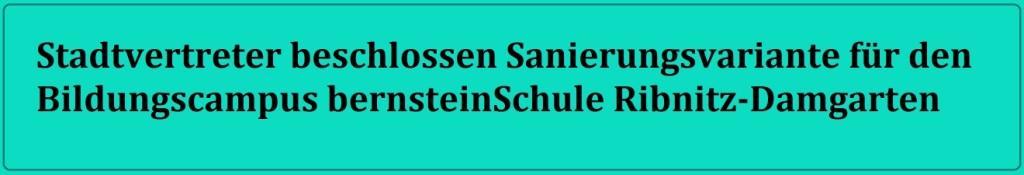 Stadtvertreter beschlossen Sanierungsvariante für den Bildungscampus bernsteinSchule Ribnitz-Damgarten
