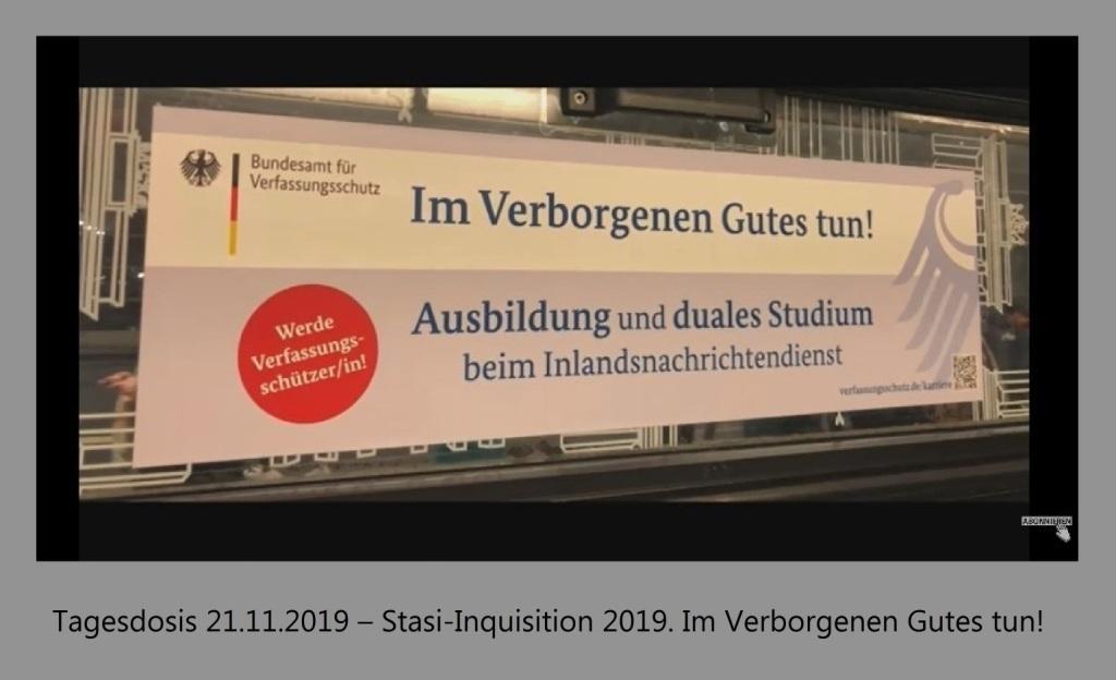 Tagesdosis 21.11.2019 – Stasi-Inquisition 2019. Im Verborgenen Gutes tun! - Ein Kommentar von Bernhard Loyen.