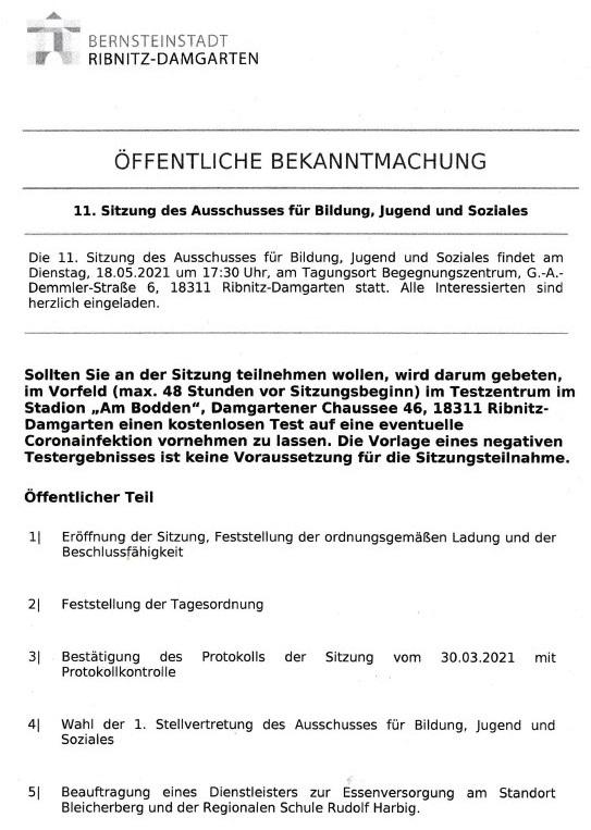 Tagesordnung der 11. Sitzung dieser Legislaturperiode des Ausschusses für Bildung, Jugend und Soziales der Stadtvertretung Ribnitz-Damgarten am Dienstag, dem 18. Mai 2021, Beginn: 17:30 Uhr, im Begegnungszentrum unserer Bernsteinstadt Ribnitz-Damgarten in der G.-A.-Demmler-Straße 6