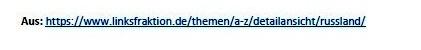 Themenpapiere zu Russland der Fraktion DIE LINKE im Bundestag - Aus dem Posteingang von Siegfried Dienel vom 27.05.2021 - Link: https://www.linksfraktion.de/themen/a-z/detailansicht/russland/