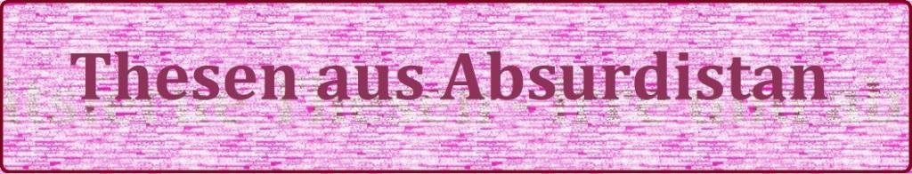 Irre Thesen - Thesen aus Absurdistan - Neue Unabhängige Onlinezeitungen (NUOZ) Ostsee-Rundschau.de - vielseitig, informativ und unabhängig - Präsenzen der Kommunikation und der Publizistik mit vielen Fotos und  bunter Vielfalt