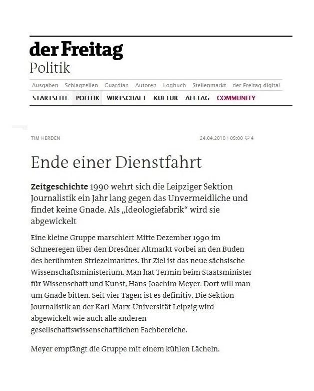 Der Freitag - Zeitgeschichte - Tim Herden: Ende einer Dienstfahrt - zu den Ereignissen 1990 im Zusammenhang mit der Abwicklung der Sektion Journalistik der Karl-Marx-Unioversität Leipzig