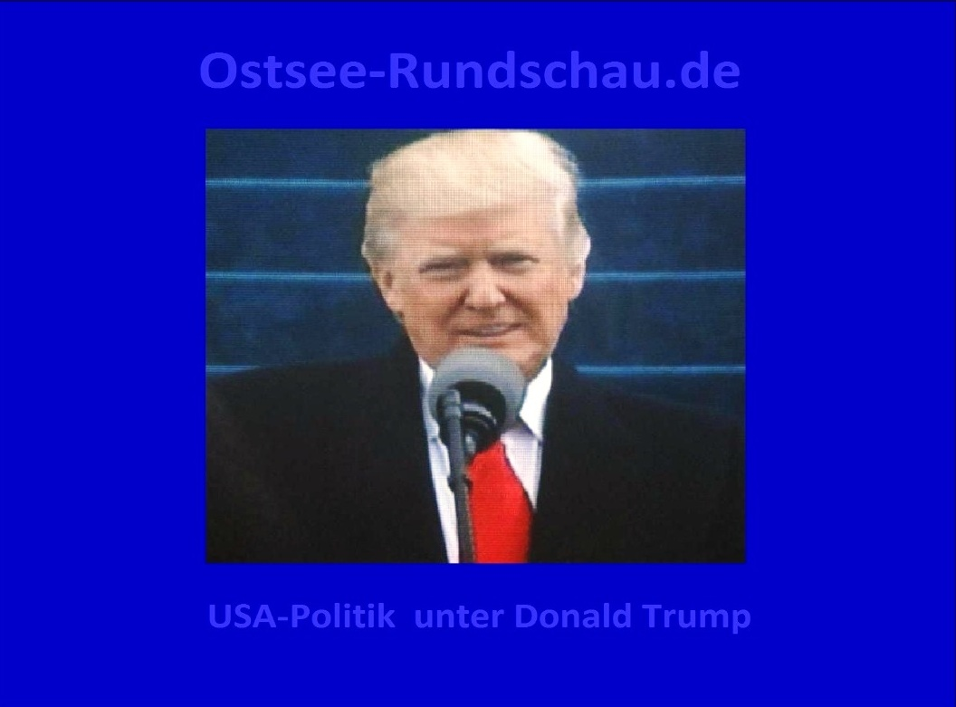 Die USA-Politik unter DONALD TRUMP auf Ostsee-Rundschau.de