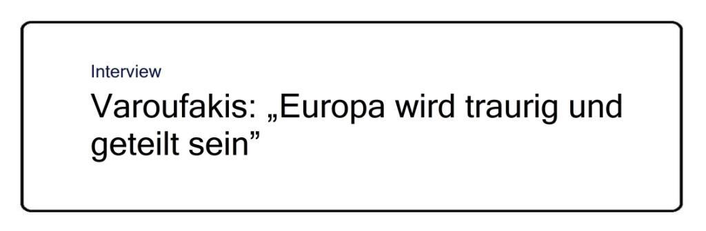 Interview - Varoufakis: 'Europa wird traurig und geteilt sein' - Berliner Zeitung - 14.07.2020