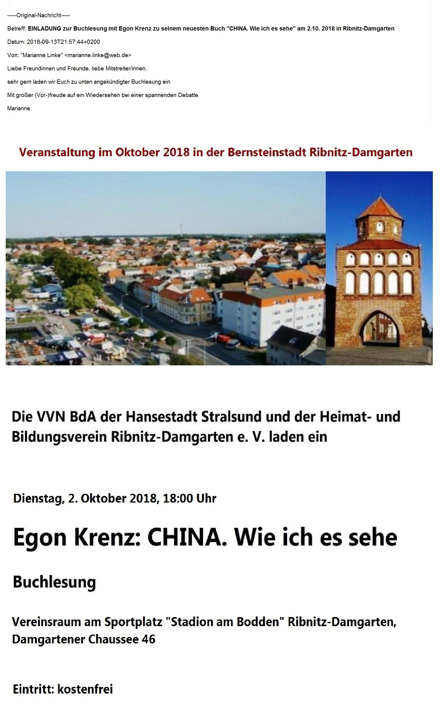 Aus dem Posteingang von Dr. Marianne Linke -  Die VVN BdA der Hansestadt Stralsund und der Heimat- und Bildungsverein Ribnitz-Damgarten e. V. laden ein zur Buchlesung mit Egon Krenz zu seinem neuesten Buch 'CHINA. Wie ich es sehe.' - Gemeinsame Veranstaltung der VVN BdA der Hansestadt Stralsund und des Heimat- und Bildungsvereins Ribnitz-Damgarten e. V. am 2. Oktober 2018 um 18:00 Uhr im Vereinsraum am Sportplatz 'Stadion am Bodden' Ribnitz-Damgarten, Damgartener Chaussee 46 -  Eintritt: kostenfrei