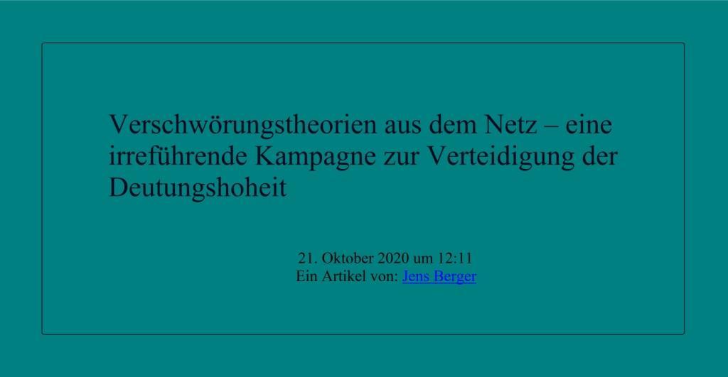Verschwörungstheorien aus dem Netz – eine irreführende Kampagne zur Verteidigung der Deutungshoheit -  Ein Artikel von: Jens Berger - - NachDenkSeiten - Die kritische Website - 21.10.2020