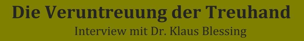 Die Veruntreuung der Treuhand - Interview mit Dr. Klaus Blessing