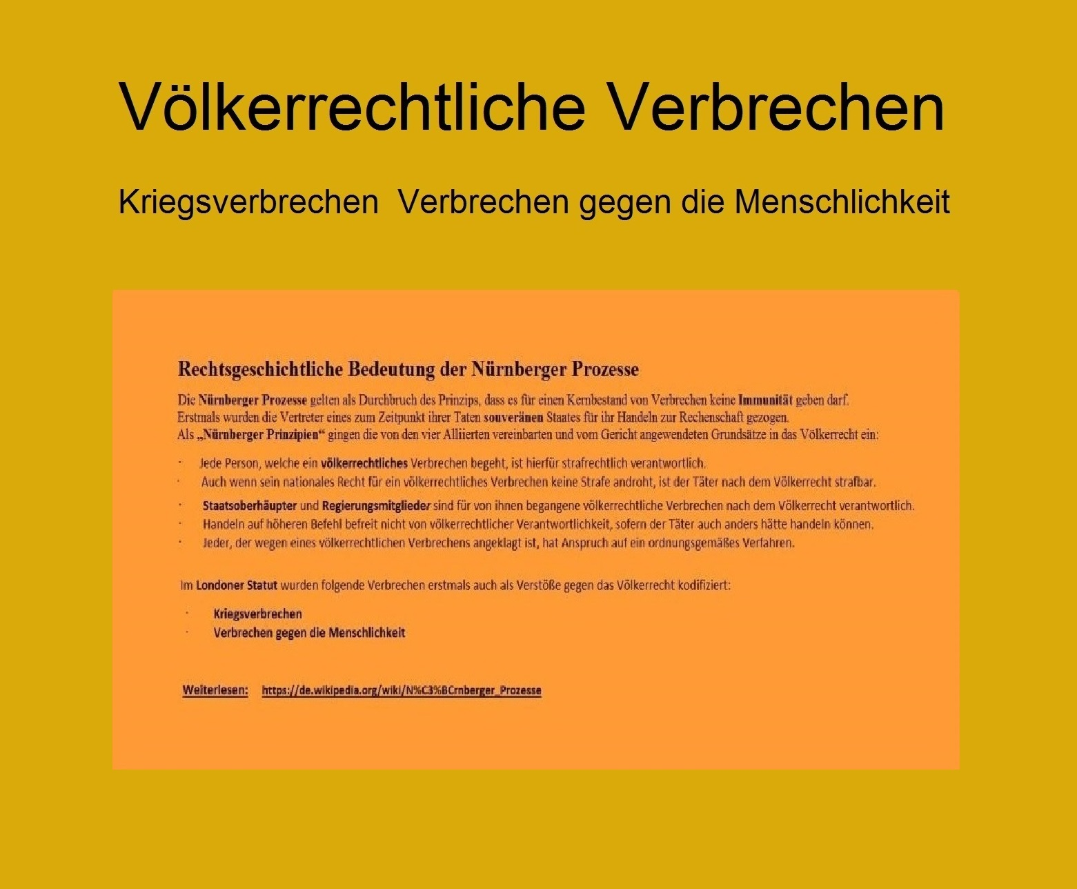 Völkerrechtliche Bedeutung der Nürnberger Prozesse. Weiterlesen: https://de.wikipedia.org/wiki/N%C3%BCrnberger_Prozesse
