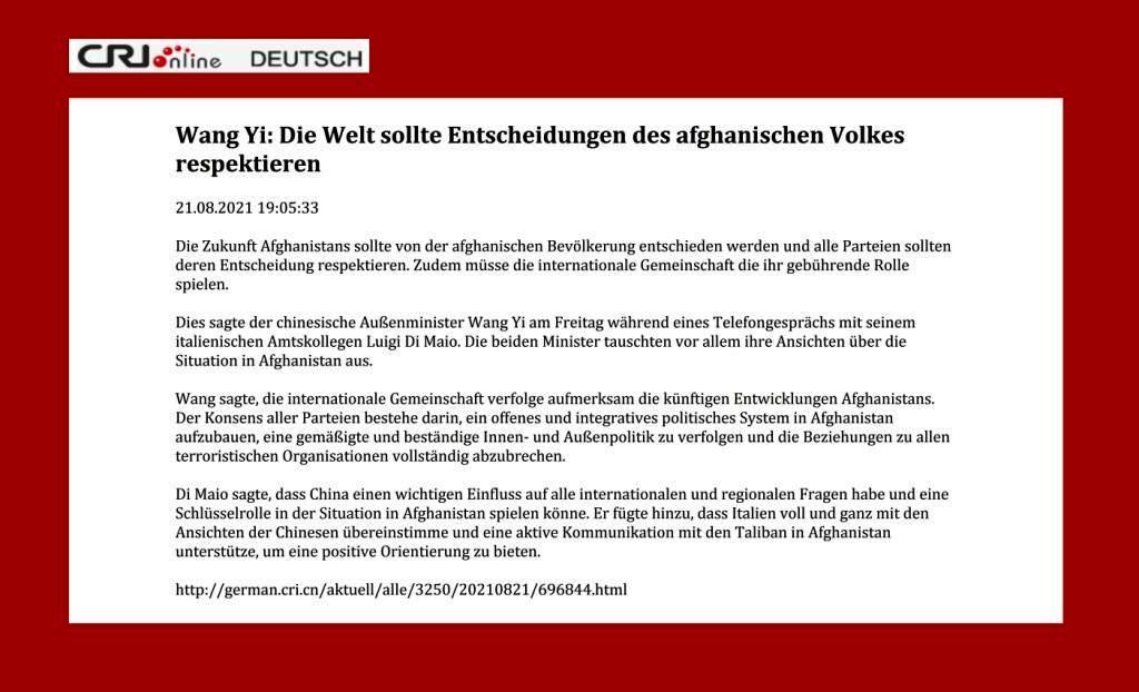 Wang Yi: Die Welt sollte Entscheidungen des afghanischen Volkes respektieren - CRI online Deutsch - 21.08.2021 19:05:33 - Link: http://german.cri.cn/aktuell/alle/3250/20210821/696844.html