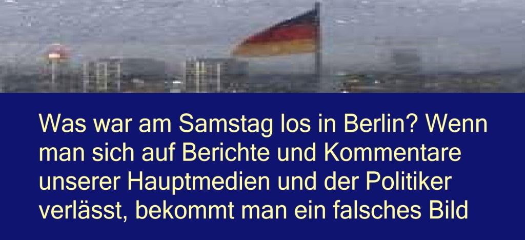Was war am Samstag los in Berlin? Wenn man sich auf Berichte und Kommentare unserer Hauptmedien und der Politiker verlässt, bekommt man ein falsches Bild -  Ein Artikel von: Albrecht Müller - - NachDenkSeiten - Die kritische Website - 31.08.2020