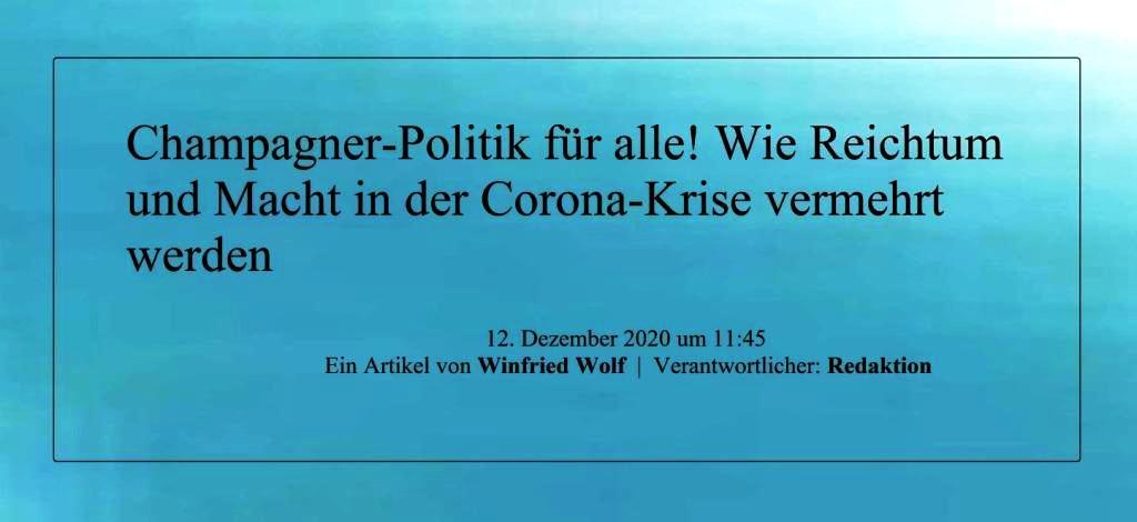 Champagner-Politik für alle! Wie Reichtum und Macht in der Corona-Krise vermehrt werden -  Ein Artikel von Winfried Wolf | Verantwortlicher: Redaktion - NachDenkSeiten - Die kritische Website - 12. Dezember 2020 um 11:45