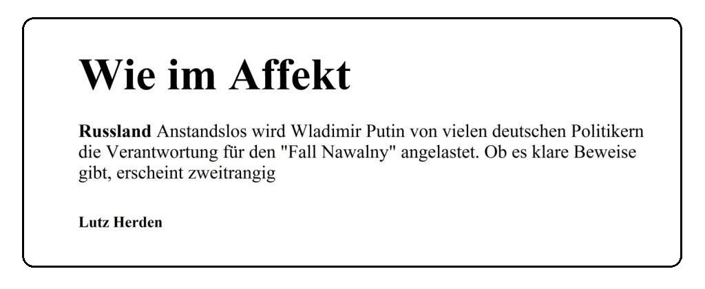 Wie im Affekt - Russland Anstandslos wird Wladimir Putin von vielen deutschen Politikern die Verantwortung für den 'Fall Nawalny' angelastet. Ob es klare Beweise gibt, erscheint zweitrangig - Von Lutz Herden - der Freitag - Die Wochenzeitung - Ausgabe 36/2020