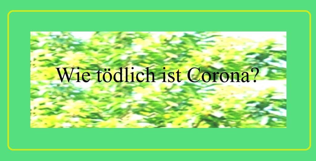 Wie tödlich ist Corona?  - NachDenkSeiten - Die kritische Website - 04.08.2020