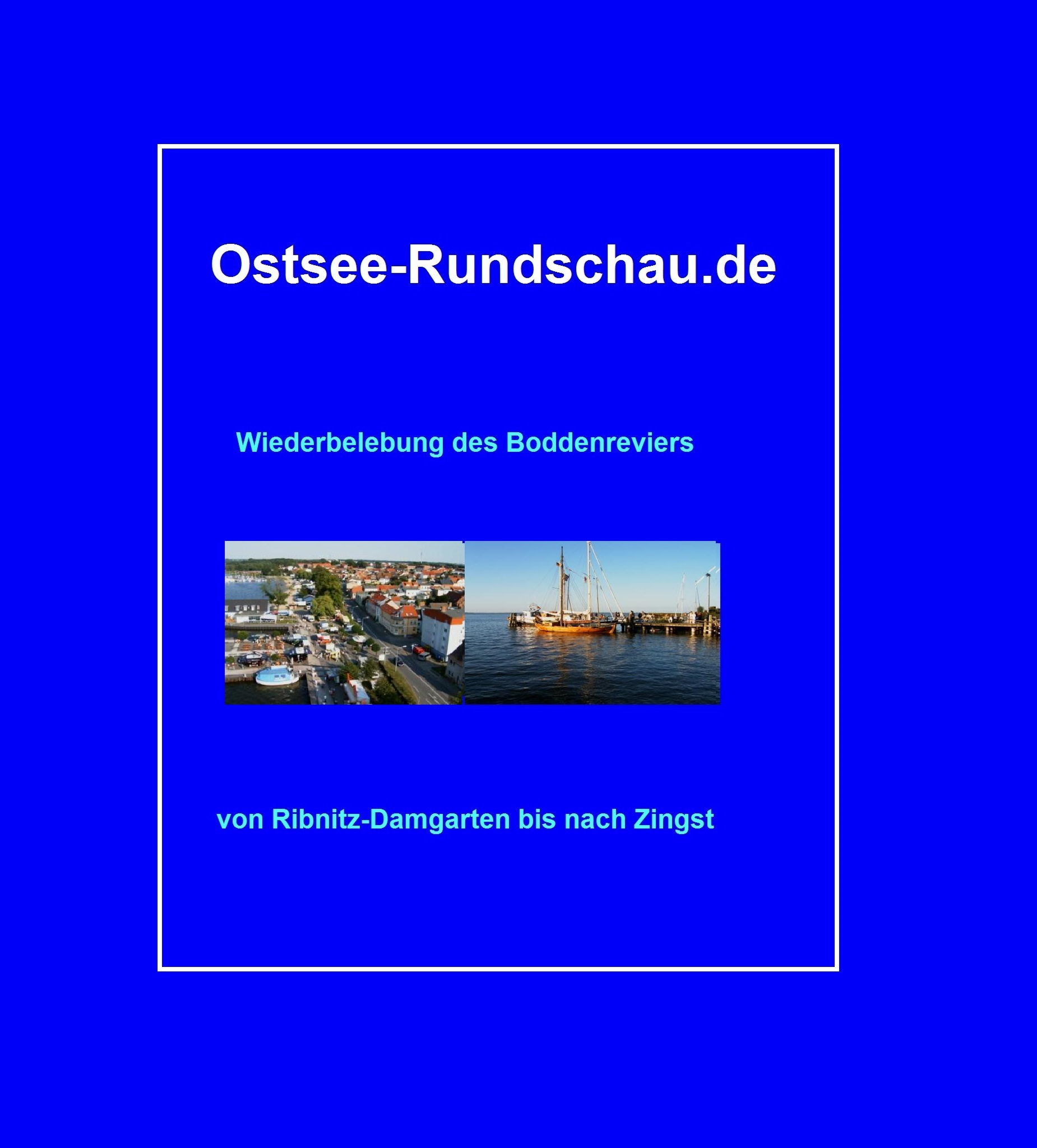 Wiederbelebung des Boddenreviers von Ribnitz-Damgarten bis nach Zingst - eine NUOZ-Sonderseite auf Ostsee-Rundschau.de