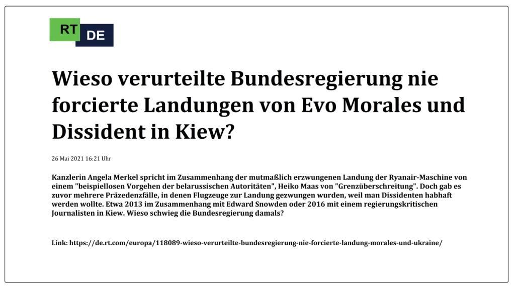 Wieso verurteilte Bundesregierung nie forcierte Landungen von Evo Morales und Dissident in Kiew? -  RT DE - 26 Mai 2021 16:21 Uhr - Link: https://de.rt.com/europa/118089-wieso-verurteilte-bundesregierung-nie-forcierte-landung-morales-und-ukraine/
